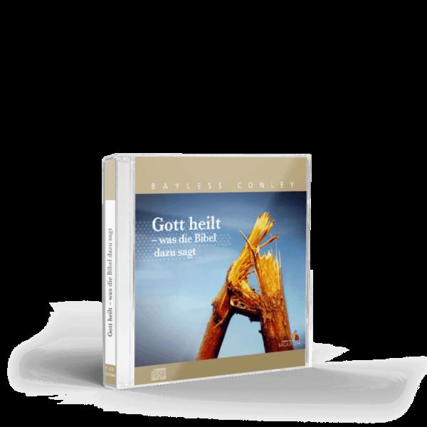 Gott heilt - was die Bibel dazu sagt – CD 1